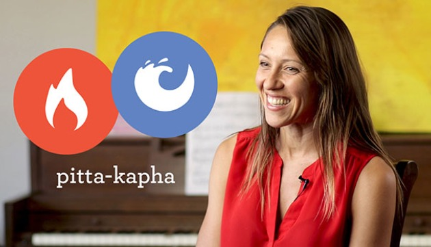 Focus on Balancing Pitta and Kapha