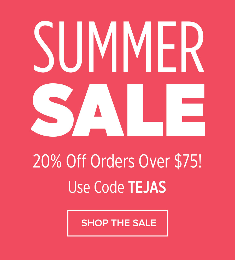 Summer Sale! 20% Off Orders Over $75